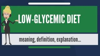What Is LOW-GLYCEMIC DIET? What Does LOW-GLYCEMIC DIET Mean? LOW-GLYCEMIC DIET Meaning
