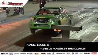 FINAL RACE 2 : 1.9 BLUE POWER BY BRC CLUTCH (Part 2) SOUPED UP 2018