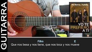 "Como tocar ""Yo Te Prefiero a Ti"" de Río Roma, Yuridia en Guitarra Acustica - Tutorial (HD) ACORDES"