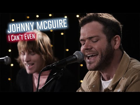 Johnny McGuire - I Can't Even