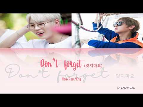 Ha Sungwoon (하성운) Feat Park Jihoon (박지훈) - 'Don't Forget' (잊지마요) Color Coded Lyrics Han/Rom/Eng