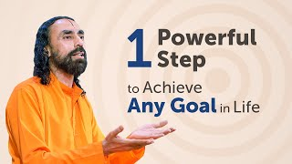 The 1 Powerful Step to Achieve Any Goal in Life - NEVER Forget this | Swami Mukundananda