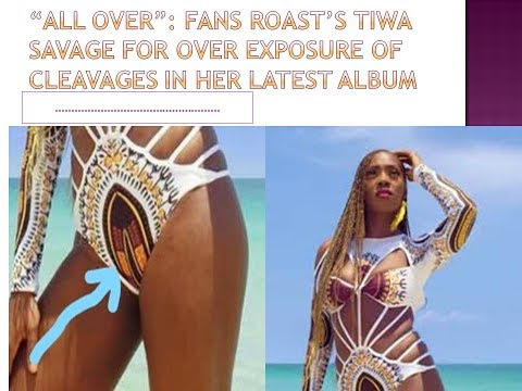 """All Over"": Fans Roast's Tiwa Savage for Over exposure of cleavages in her latest Album"