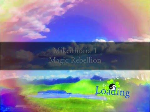 Mikeithoria: Magical Rebellion