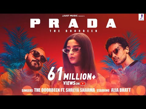 Prada Duro Duro The Doorbeen Alia Bhatt Shreya Sharma Latest Hits 2019