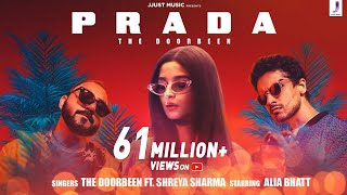 "This year's club banger has arrived! Presenting the exciting new song ""Prada"" by the Lamberghini fame The Doorbeen.   Voiced by the new talent Shreya Sharma, The Doorbeen and composed by The Doorbeen, we bet this song will top all your dance party playlists.  Starring Alia Bhatt & The Doorbeen.  #TheDoorbeen  #Prada  #JjustMusic  ""Prada"" now streaming on:  JioSaavn: http://jiosaa.vn/prada Gaana: http://gaa.na/thepradasong Wynk Music: https://wynk.in/u/LnfXmOPyZ Hungama Music: https://www.hungama.com/album/prada/49036842/ Spotify: https://open.spotify.com/album/7rQXwz0QDBSB0S0kavDEgK Amazon Prime Music: https://music.amazon.in/albums/B07W7348DS?ref=dm_sh_f0ea-0a34-f353-0598-fdd29 Mx Player: https://www.mxplayer.in/music/watch-prada-video-online-61cef940a2b8b6d2af86d9a9b23575e1  Audio Credits:  Singer: The Doorbeen, Shreya Sharma Composer: The Doorbeen Lyricist: The Doorbeen Programming & Arrangement :The Doorbeen Mix & Mastering: Eric Pillai   Video Credits:   Starring: Alia Bhatt, The Doorbeen Production : The Katalyst Entertainment PVT. LTD Director and Conceptulizer: CREVIXA D.O.P: Santhana Krishnan Choreographer : Bosco Martis  Asst. Director: Mohit Kumar Second Asst Director: Navodit Bedi, Sidak Preet Singh Editor: Dipraj Jadhav Online: Papperboyz Studios   Audio on Jjust Music Label Pvt. Ltd.    Follow us:  Instagram: https://www.instagram.com/jjustmusicofficial/ Twitter: https://twitter.com/Jjust_Music Facebook: https://www.facebook.com/JjustMusicOfficial/  (c) Jjust Music Label Pvt. Ltd."