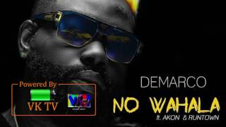 Demarco ft. Akon - No Wahala (Audio) & Runtown (August 2017)