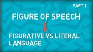 Figure Of Speech   Figurative Vs Literal Language   Figurative Meaning Vs Literal Meaning