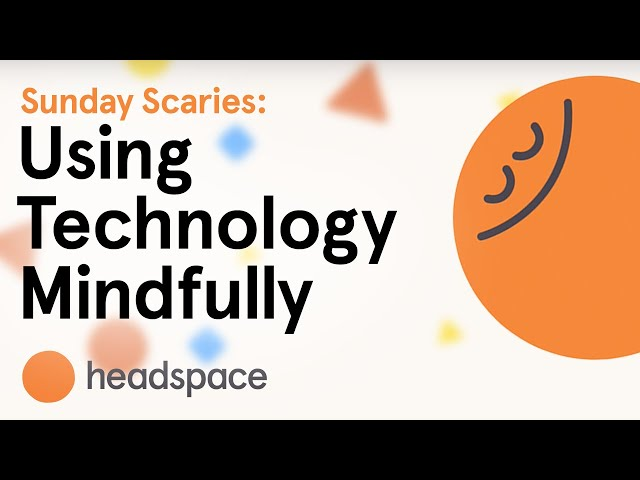 Sunday Scaries: Using Technology Mindfully
