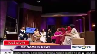 Just Alvin 25 April 2015 - My Name Is Dewi