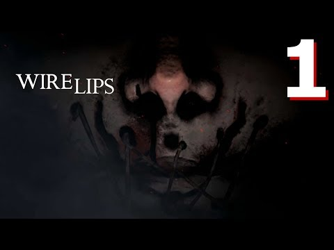 Wire Lips - An Actually Spooky Horror Game, Manly Let's Play [ 1 ]