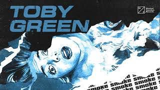 Toby Green   Smoke
