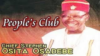 Chief Osita Stephen Osadebe   People's Club   Latest 2018 Nigerian Highlife Music