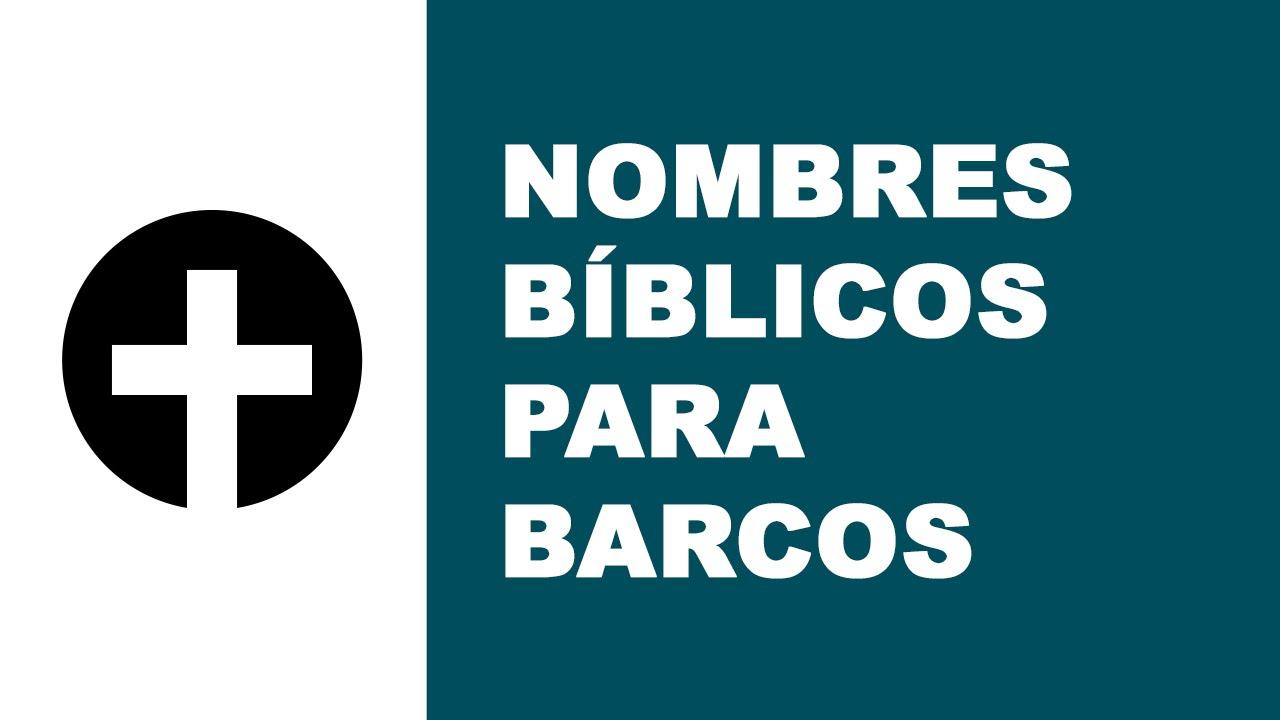 Nombres bíblicos para barcos - los mejores nombres para tu barco - www.nombresdebarcos.com
