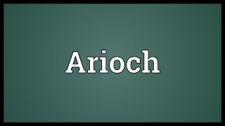 Arioch Meaning