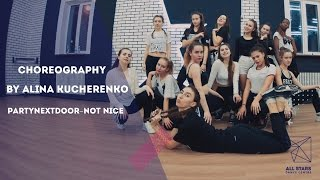 PARTYNEXTDOOR–Not Nice. Choreo by Alina Kucherenko. Bershka crew. All Stars Dance Centre 2017