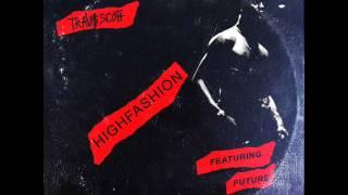 Travi$ Scott - High Fashion Feat. Future