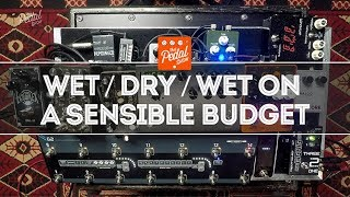 Great WetDryWet Sounds On A Sensible Budget – That Pedal Show