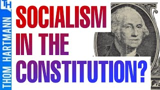 The Roots Of Democratic Socialism In Our Constitution