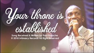 YOUR THRONE IS ESTABLISHED   Dr Paul Enenche