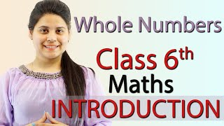 Introduction - Whole Numbers - Chapter 2 - Class 6th Maths
