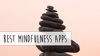 The 3 Best Mindfulness Apps (Android)