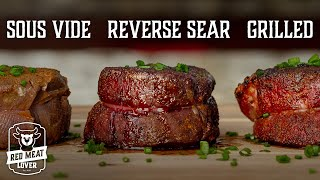 How To Cook Steak Experiment - Grilled Vs. Sous Vide Vs. Reverse Sear