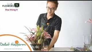 [Flowers TV] Sáng Tạo Với Bình Hoa Lily
