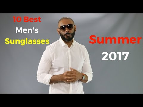 10 Best Men's Sunglasses For Summer 2017
