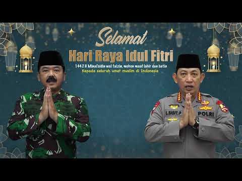 Panglima TNI dan Kapolri Mengucapkan Selamat Hari Raya Idul Fitri 1442 H