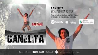 Canelita   Si Se Pudiera Volver (Audio Oficial)