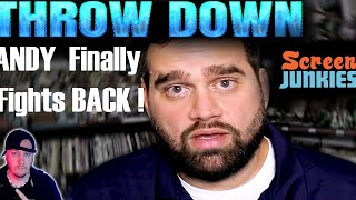 ANDY SIGNORE Finally ATTACKS Screen Junkies ! THROW DOWN #180