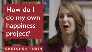 How Do I Do My Own Happiness Project? An Interview With Gretchen Rubin