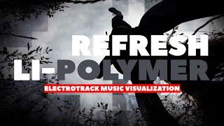 Li-Polymer - Refresh (Original Mix) Music visualization