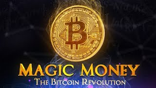 Magic Money: The Bitcoin Revolution   Full Documentary