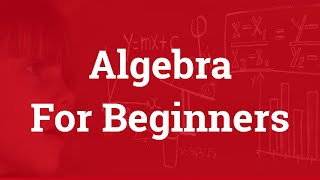 Algebra For Beginners | Basics Of Algebra