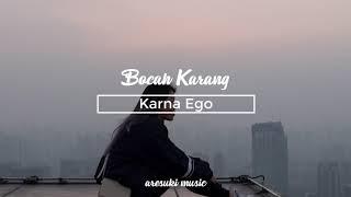 Download lagu Karna Ego Bocah Karang Mp3
