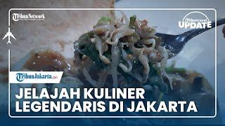 TRIBUN TRAVEL UPDATE: Jelajah Kuliner Legendaris di Jakarta