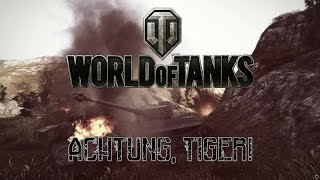 World of Tanks - Achtung, Tiger!