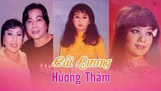 Nghe Cải Lương - Hương Thầm - Trọng Hữu, Lệ Thủy, Thanh Kim Huệ