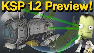 The Definitive KSP 1.2 Preview!