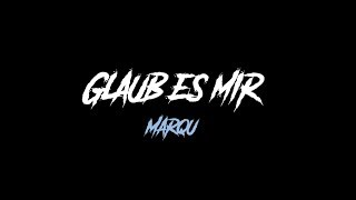 MARQU   GLAUB ES MIR [Prod. By Capobeatz ] (Official Video)