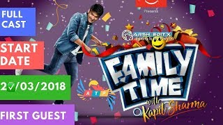 Family Time With Kapil Sharma   First Date   First guest    Full Cast   2018   ATP  