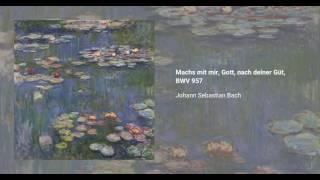 Chorale Prelude 'Machs mit mir, Gott, nach deiner Güt', BWV 957