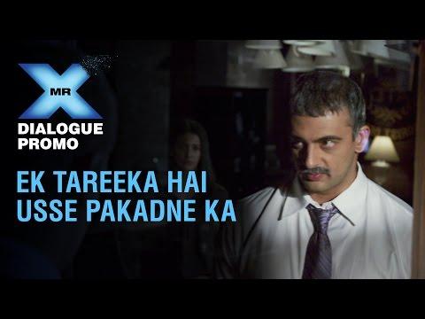 Mr X - Dialogue Promo | Ek Tareeka Hai Pakadne Ka