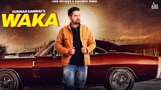 Waka | (Full Song) | Gurman Sandhu | Gill Raunta | Laddi Gill | New Punjabi Songs 2020