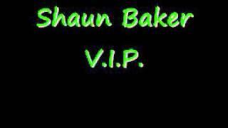Shaun Baker V.I.P.