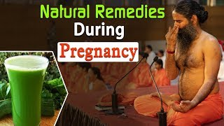 Natural Remedies During Pregnancy | Swami Ramdev