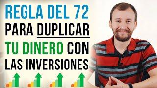 Video: La Regla Del 72 Para Duplicar Tu Dinero Mediante Las Inversiones