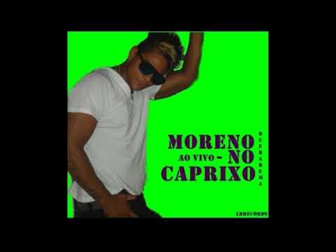 Moreno no Caprixo-Ao vivo em (Buerarema completo)